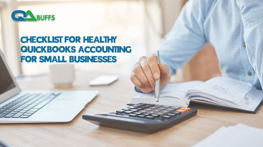 Checklist for Healthy QuickBooks Accounting for Small Businesses